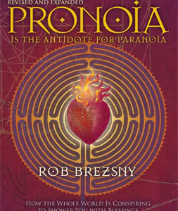 21days n°7 – Pronoia, Rob Brezsny