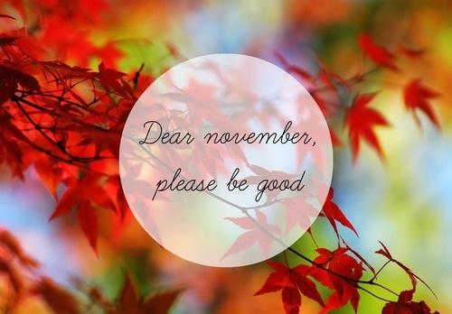 Caro novembre, ti prego sii buono